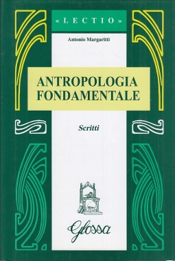Antropologia fondamentale. Scritti