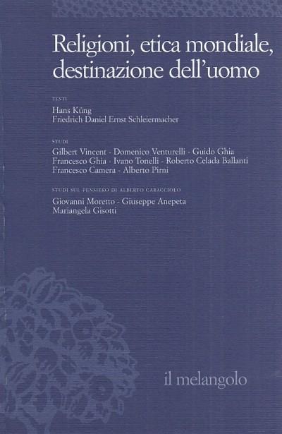 Ethos e poiesis: religioni, etica mondiale, destinazione dell'uomo - Aa.vv