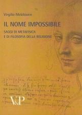 Il nome impossibile. Saggi di metafisica e di filosofia della religione