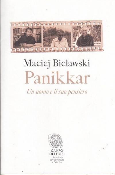 Panikkar. un uomo e il suo pensiero - Bielawski Maciej