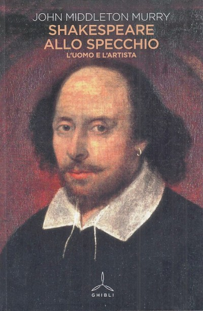 Shakespeare allo specchio. l'uomo e l'artista - Middleton Murry John