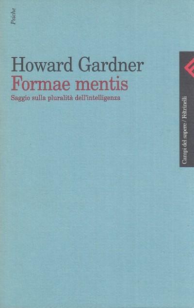 Formae mentis. saggio sulla pluralita' dell'intelligenza - Gardner Howard