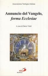 Annuncio del Vangelo forma Ecclesiae
