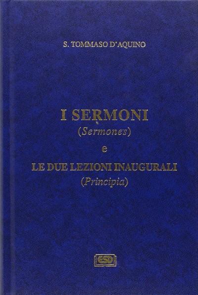 I sermoni (sermonos) e le due lezioni inaugurali (principia) - S.tommaso D'aquino