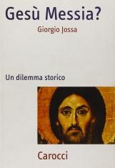 Gesù Messia ? Un dilemma storico
