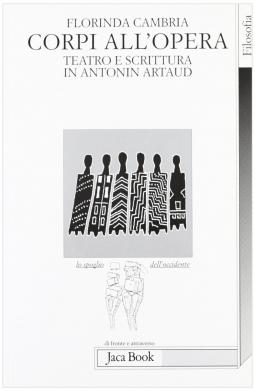 Corpi all'opera. Teatro e scrittura in Antonin Artaud