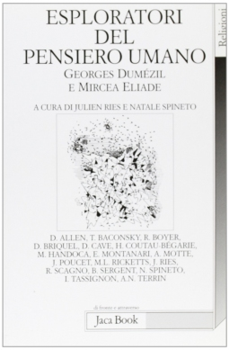 Esploratori del pensiero umano. Georges Dum?zil e Mircea Eliade