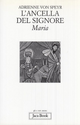 L'ancella del Signore. Maria