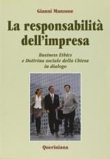 La responsabilita' dell'impresa. Business Ethics e Dottina sociale della Chiesa in dialogo
