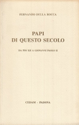 Papi di questo secolo. Da Pio XII a Giovanni Paolo II