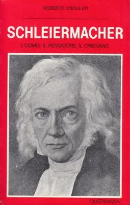 Schleiermacher. L'uomo, il pensatore, il cristiano