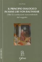 Il principio dialogico in Hans Urs von Balthasar. Oltre la costituzione trascendentale del soggetto
