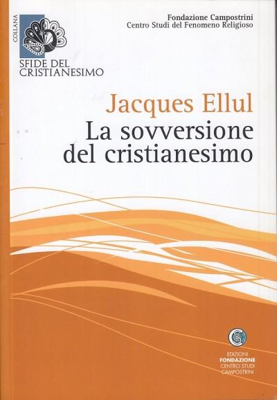 La sovversione del cristianesimo - Ellul Jacques