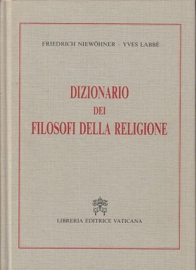 Dizionario dei filosofi della religione - Niew?hner Friedrich, Labb? Yves