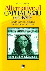 Alternative al capitalismo globale. Dalla storia biblica all'azione politica