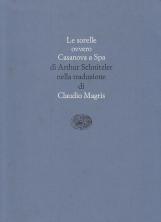 Le sorelle ovvero Casanova a Spa nella traduzione di Claudio Magris