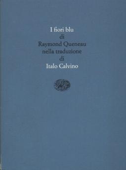 I fiori blu di Raymond Queneau nella traduzione di Italo Calvino