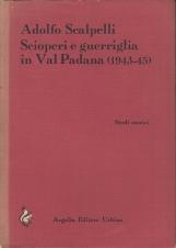 Scioperi e guerriglia in Val Padana (1943-45)