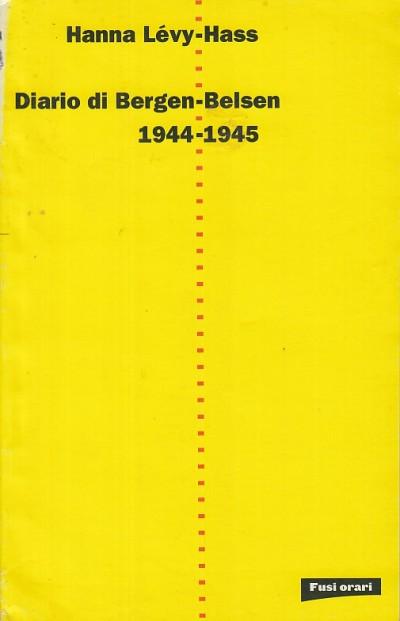 Diario di bergen-belsen 1944-1945 - Levy-hass Hanna