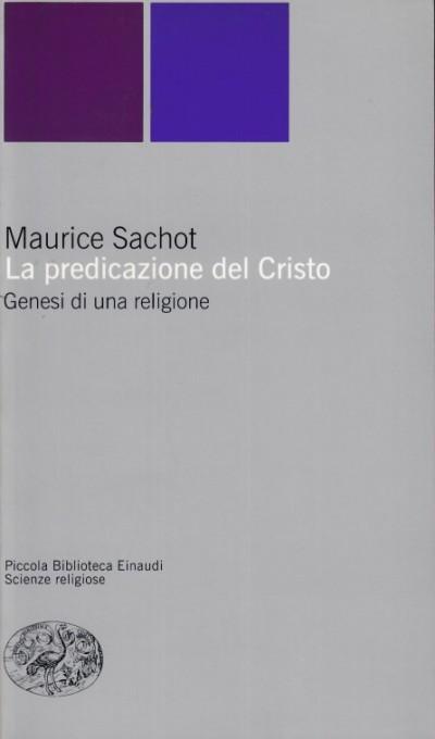 La predicazione del cristo. genesi di una religione - Sachot Maurice