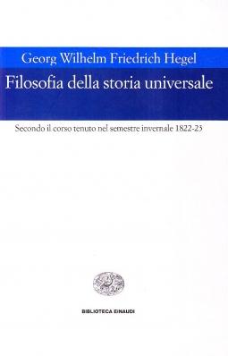 Filosofia della storia universale: Secondo il corso tenuto nel semestre invernale 1822-23