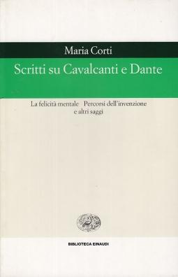 Scritti su Cavalcanti e Dante. La felicit? mentale Percorsi dell'invenzione e altri saggi