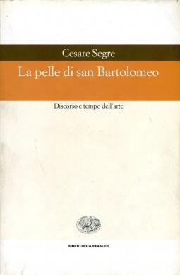 La pelle di san Bartolomeo. Discorso e tempo dell'arte