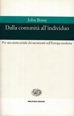 Dalla comunit? all'individuo. Per una storia sociale dei sacramenti nell'Europa moderna