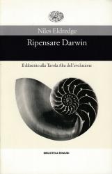 Ripensare Darwin. Il dibattito alla tavola alta dell'evoluzione