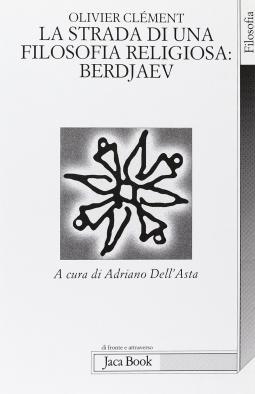 La strada di una filosofia religiosa: Berdjaev