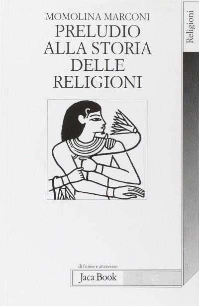 Preludio alla storia delle religioni - Marconi Mamolina
