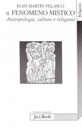 Il fenomeno mistico. Antropologia, culture e religioni