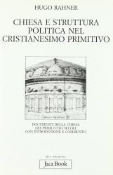 Chiesa e struttura politica nel cristianesimo primitivo. Documenti della Chiesa nei primi otto secoli