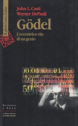 Godel L'eccentrica vita di un genio