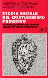 Storia sociale del cristianesimo primitivo. Gli inizi nel giudaismo e le comunit? cristiane nel mondo mediterraneo