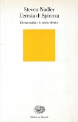 L'eresia di Spinoza. L'immortalit? e lo spirito ebraico