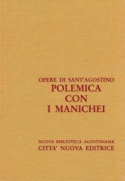 Opera Omnia di Sant'Agostino, XIII/2 Polemiche con i manichei. Contro Adimanto, contro la lettera del fondamento di mani, disputa con Felice, Contro Secondino