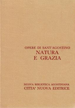 Opera Omnia di Sant'Agostino XVII/2 Natura e Grazia, Gli atti di Pelagio, La grazia di Cristo e il peccato originale, L'anima e la sua origine