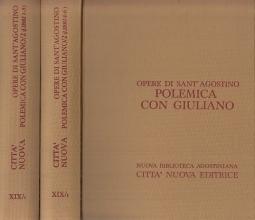 Opera Omnia di Sant'Agostino XIX/1 - XIX/2 Polemica con Giuliano II/1 Opera Incompiuta Libri I-III Polemica con Giuliano II/2 Opera incompiuta Libri IV-VI