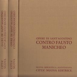 Opera Omnia di Sant'Agostino XIV/1 XIV/2 Contro Fausto Manicheo Libri 1-19 Contro Fausto Manicheo 20-33
