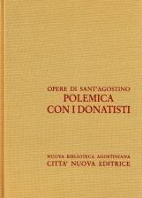 Opera Omnia di Sant'Agostino XV/1 Polemica con i donatisti. Salmo Abecedario, Contro la lettera di Parmeniano, Sul Battesimo