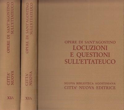 Opera omnia di sant'agostino xi/1 xi/2 locuzioni e questioni sull'ettateuco - Sant'agostino