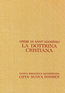 Opera Omnia di Sant'Agostino VIII La Dottrina Cristiana