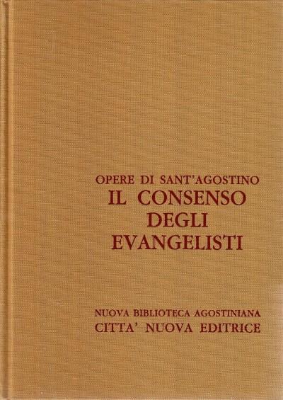 Opera omnia di sant'agostino x/1 il consenso degli evangelisti - Sant'agostino