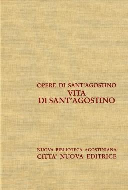 Opera Omnia di Sant'Agostino XXXIX Vita di Sant'Agostino Vescovo D'Ippona