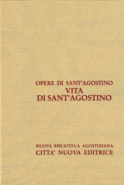 Opera omnia di sant'agostino xxxix vita di sant'agostino vescovo d'ippona - Sant'agostino