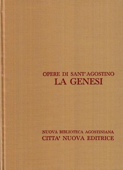 Opera omnia di sant'agostino ix/1 la genesi. la genesi difesa contro i manichei, libro incompiuto su la genesi - Sant'agostino