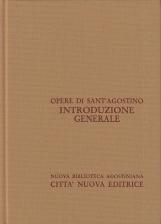 Opera Omnia di Sant'Agostino. Introduzione generale a Sant'Agostino