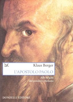 L'apostolo Paolo. Alle origini del pensiero cristiano