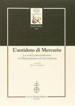 L'antidoto di Mercurio. La ?civil conversazione? tra Rinascimento ed et? moderna